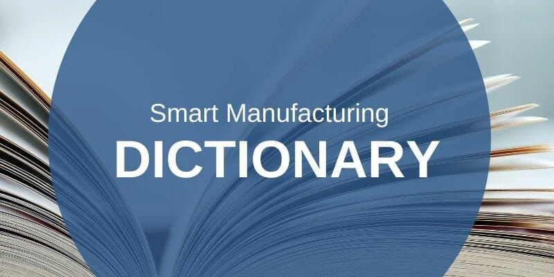Smart Manufacturing Dictionary