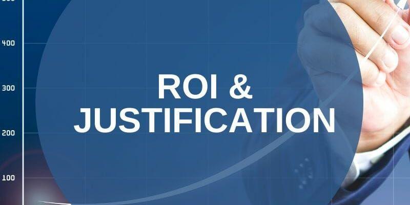 ROI & Justification